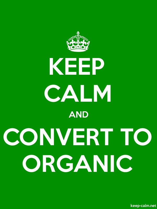 KEEP CALM AND CONVERT TO ORGANIC - white/green - Default (600x800)