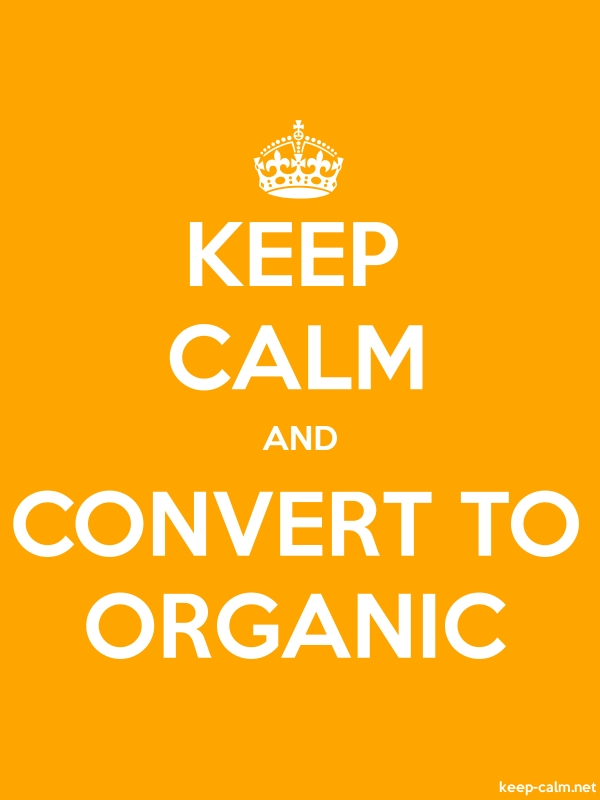 KEEP CALM AND CONVERT TO ORGANIC - white/orange - Default (600x800)