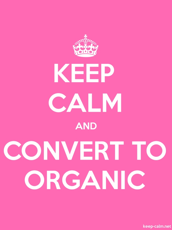 KEEP CALM AND CONVERT TO ORGANIC - white/pink - Default (600x800)