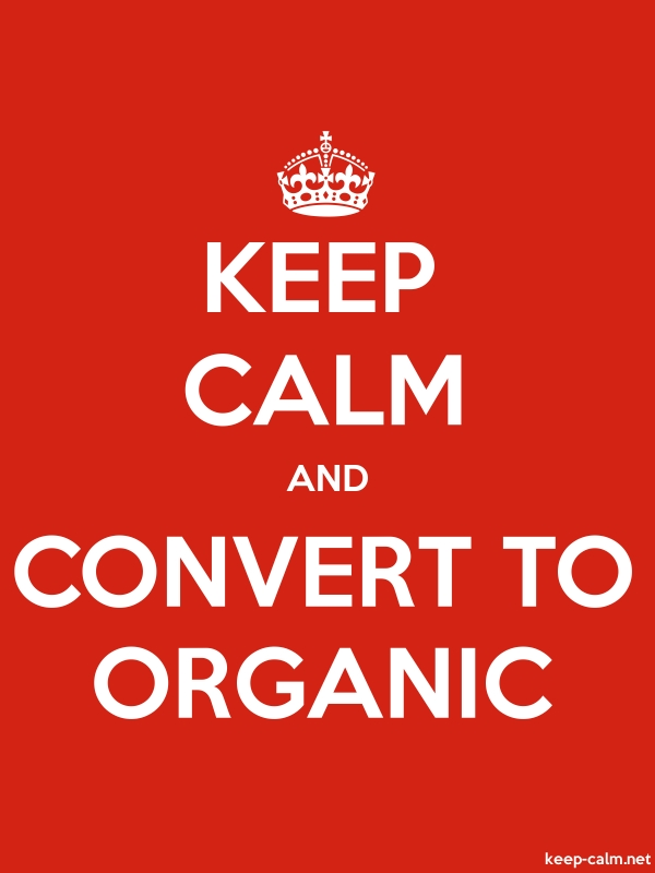 KEEP CALM AND CONVERT TO ORGANIC - white/red - Default (600x800)