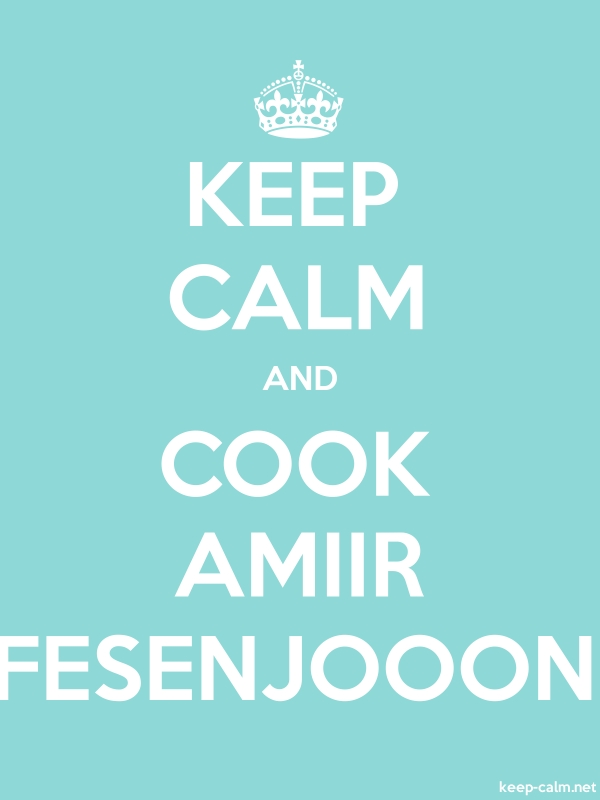 KEEP CALM AND COOK AMIIR FESENJOOON - white/lightblue - Default (600x800)