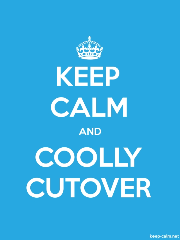 KEEP CALM AND COOLLY CUTOVER - white/blue - Default (600x800)