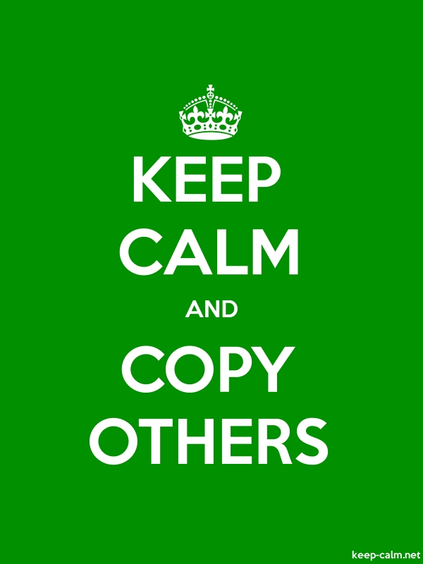 KEEP CALM AND COPY OTHERS - white/green - Default (600x800)