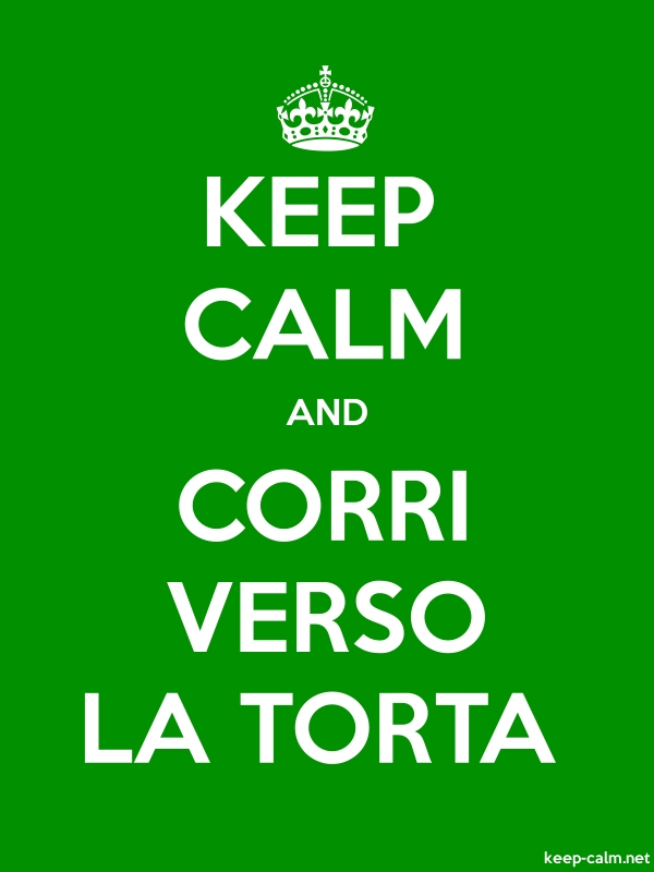 KEEP CALM AND CORRI VERSO LA TORTA - white/green - Default (600x800)
