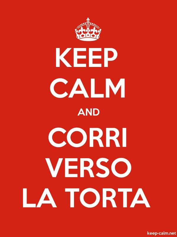 KEEP CALM AND CORRI VERSO LA TORTA - white/red - Default (600x800)