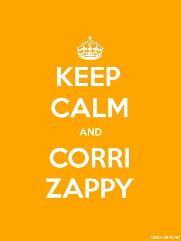 KEEP CALM AND CORRI ZAPPY - white/orange - Default (600x800)