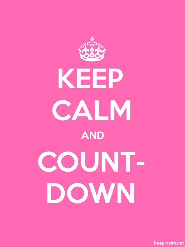 KEEP CALM AND COUNT- DOWN - white/pink - Default (600x800)