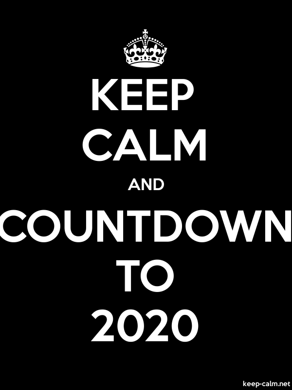 KEEP CALM AND COUNTDOWN TO 2020 - white/black - Default (600x800)