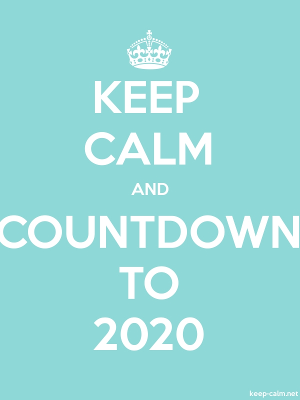 KEEP CALM AND COUNTDOWN TO 2020 - white/lightblue - Default (600x800)