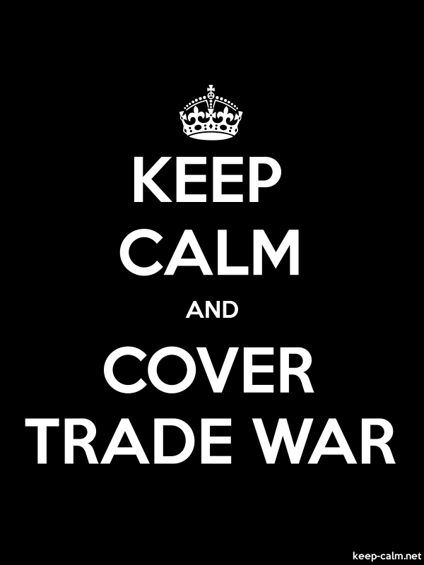 KEEP CALM AND COVER TRADE WAR - white/black - Default (600x800)