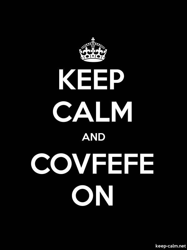 KEEP CALM AND COVFEFE ON - white/black - Default (600x800)