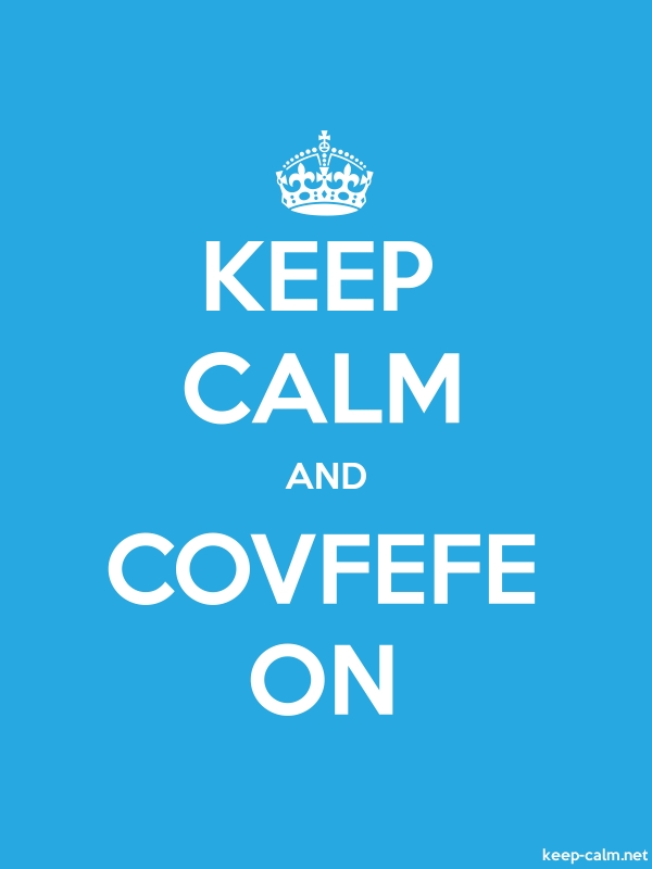 KEEP CALM AND COVFEFE ON - white/blue - Default (600x800)