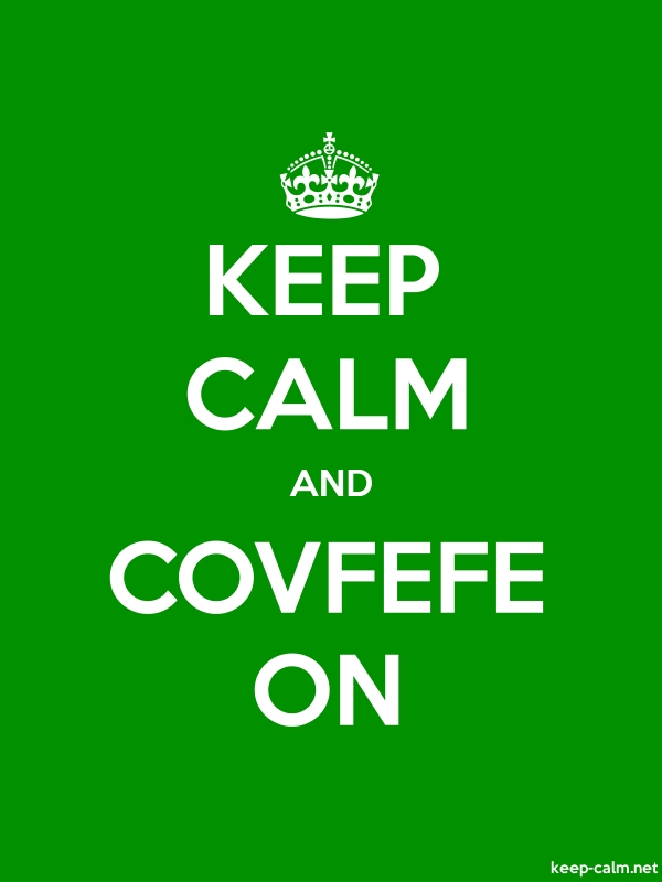 KEEP CALM AND COVFEFE ON - white/green - Default (600x800)