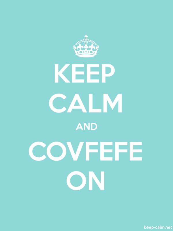 KEEP CALM AND COVFEFE ON - white/lightblue - Default (600x800)