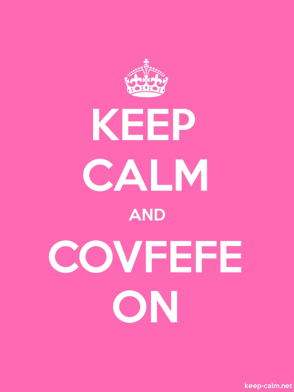 KEEP CALM AND COVFEFE ON - white/pink - Default (600x800)