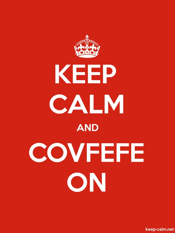 KEEP CALM AND COVFEFE ON - white/red - Default (600x800)