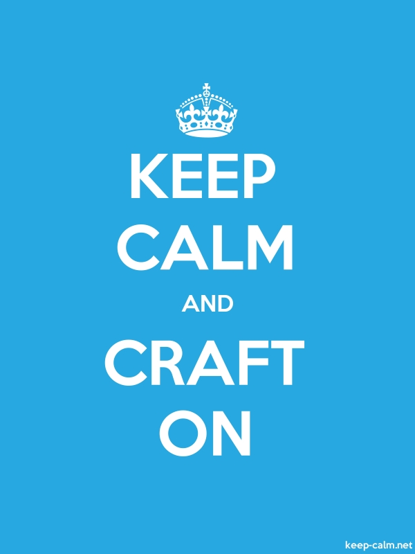 KEEP CALM AND CRAFT ON - white/blue - Default (600x800)