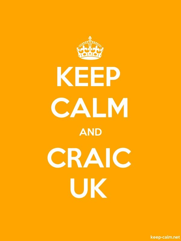 KEEP CALM AND CRAIC UK - white/orange - Default (600x800)