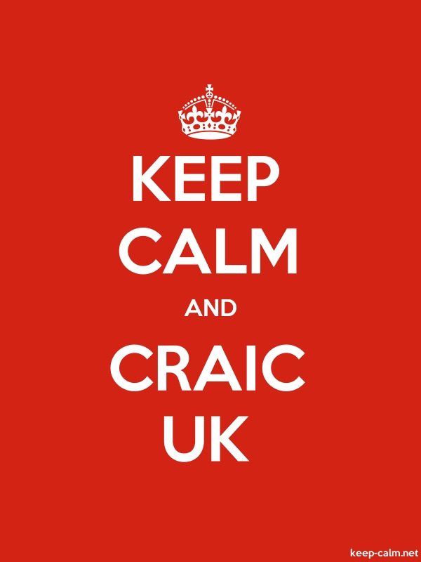 KEEP CALM AND CRAIC UK - white/red - Default (600x800)
