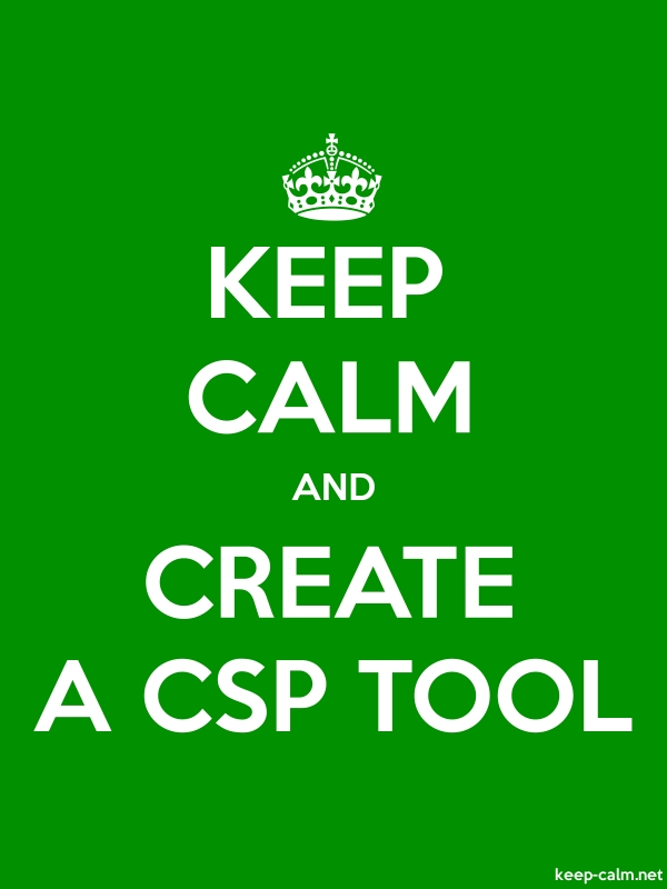 KEEP CALM AND CREATE A CSP TOOL - white/green - Default (600x800)