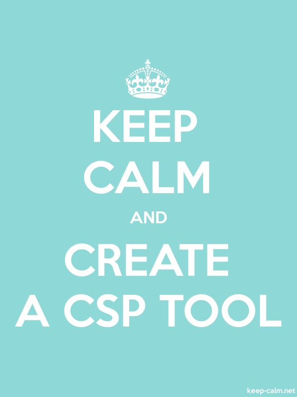 KEEP CALM AND CREATE A CSP TOOL - white/lightblue - Default (600x800)