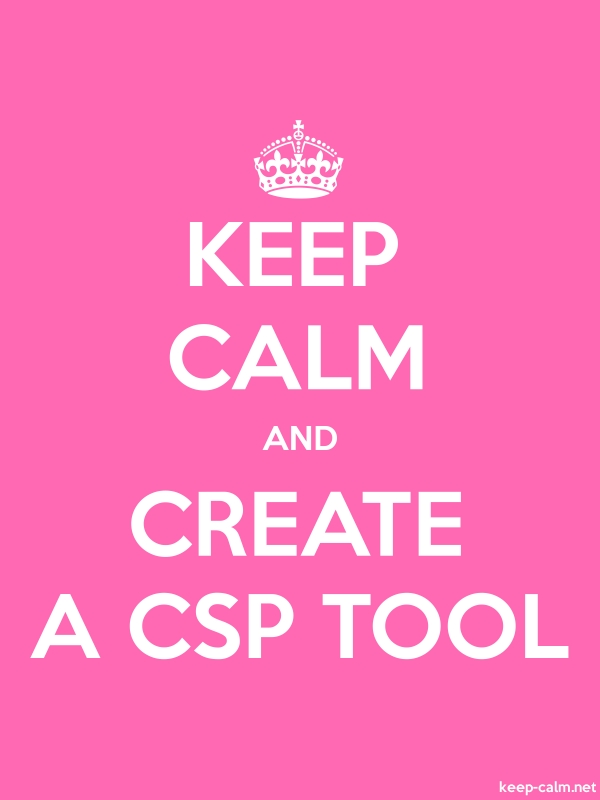 KEEP CALM AND CREATE A CSP TOOL - white/pink - Default (600x800)