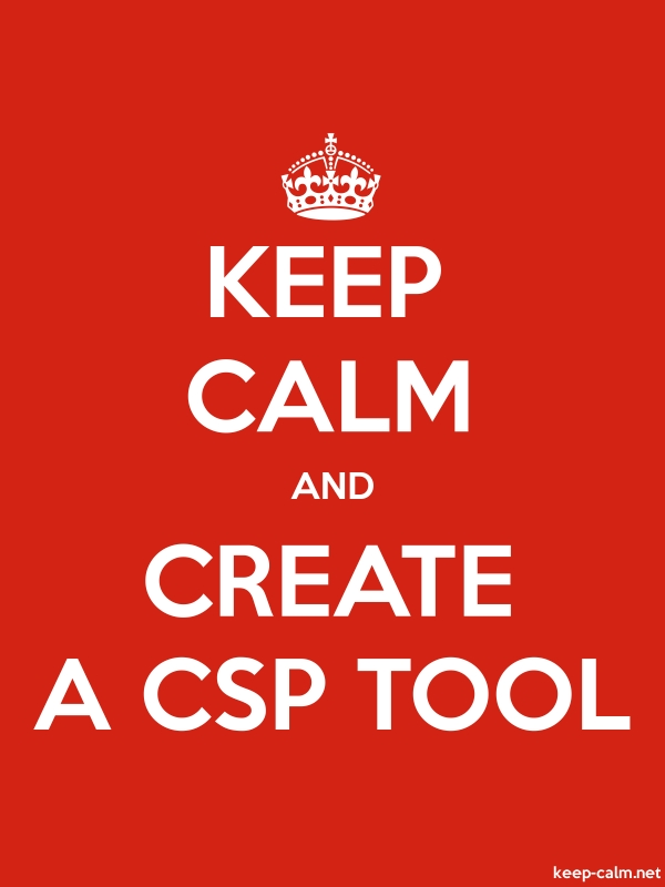 KEEP CALM AND CREATE A CSP TOOL - white/red - Default (600x800)