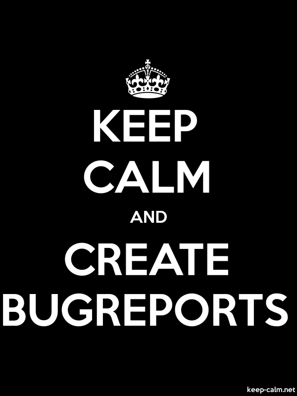 KEEP CALM AND CREATE BUGREPORTS - white/black - Default (600x800)