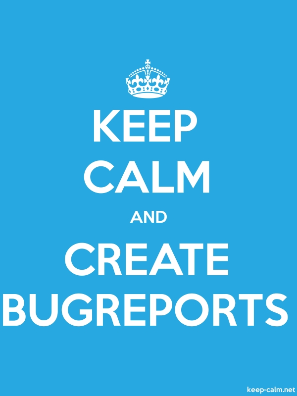 KEEP CALM AND CREATE BUGREPORTS - white/blue - Default (600x800)