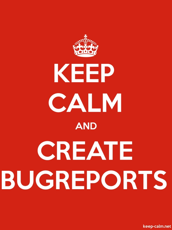 KEEP CALM AND CREATE BUGREPORTS - white/red - Default (600x800)