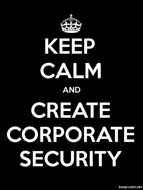 KEEP CALM AND CREATE CORPORATE SECURITY - white/black - Default (600x800)