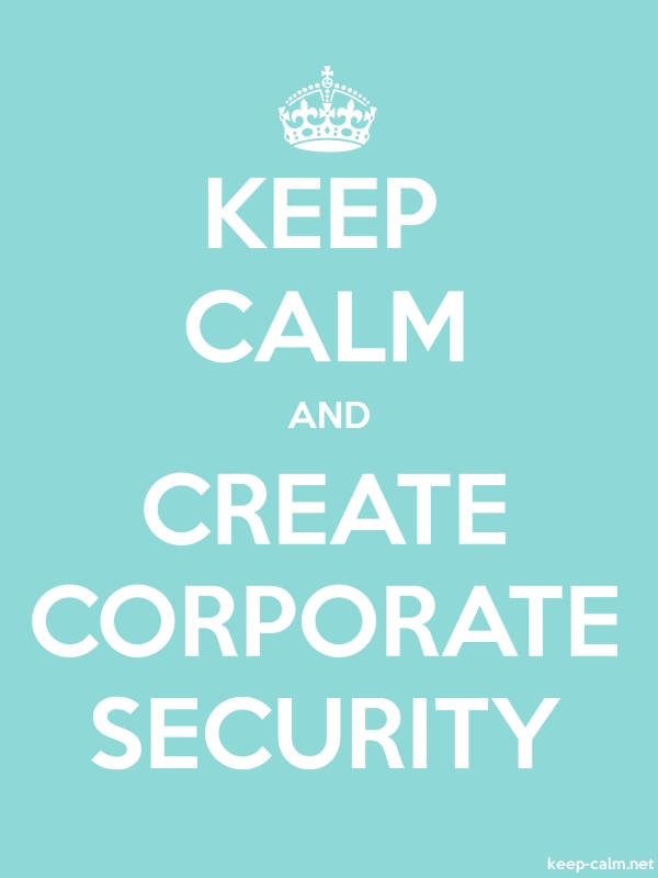 KEEP CALM AND CREATE CORPORATE SECURITY - white/lightblue - Default (600x800)