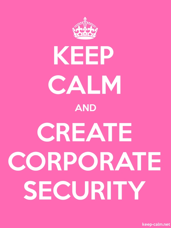 KEEP CALM AND CREATE CORPORATE SECURITY - white/pink - Default (600x800)