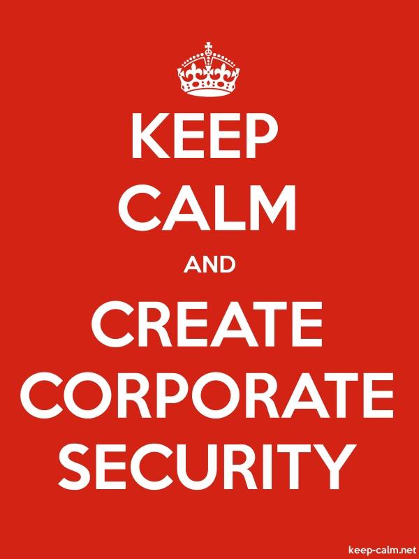 KEEP CALM AND CREATE CORPORATE SECURITY - white/red - Default (600x800)
