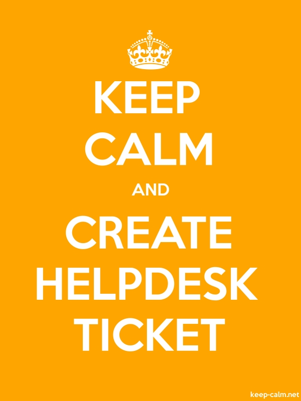 KEEP CALM AND CREATE HELPDESK TICKET - white/orange - Default (600x800)