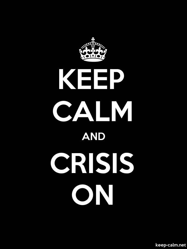 KEEP CALM AND CRISIS ON - white/black - Default (600x800)