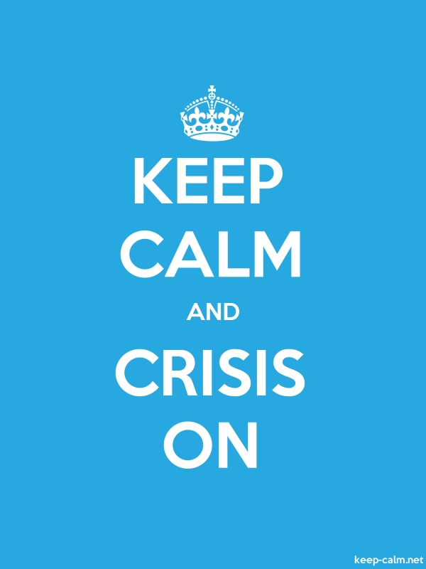 KEEP CALM AND CRISIS ON - white/blue - Default (600x800)