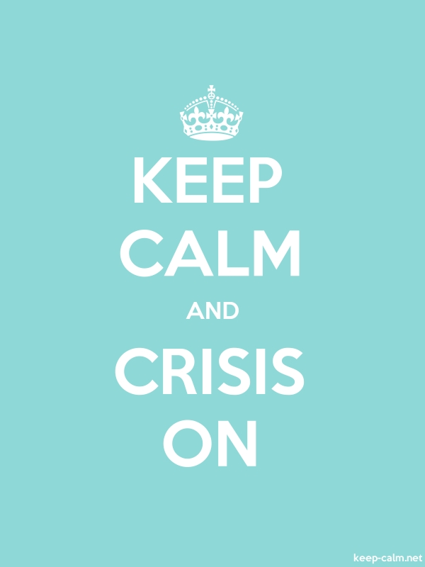 KEEP CALM AND CRISIS ON - white/lightblue - Default (600x800)