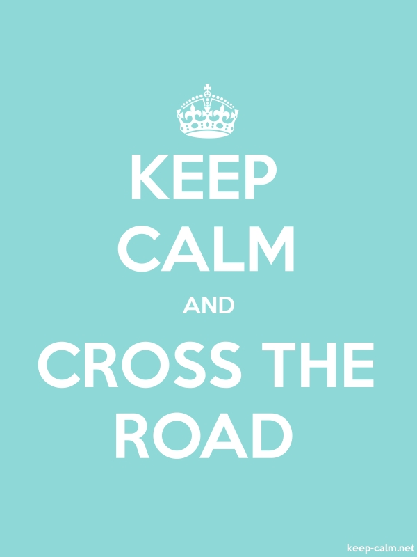 KEEP CALM AND CROSS THE ROAD - white/lightblue - Default (600x800)