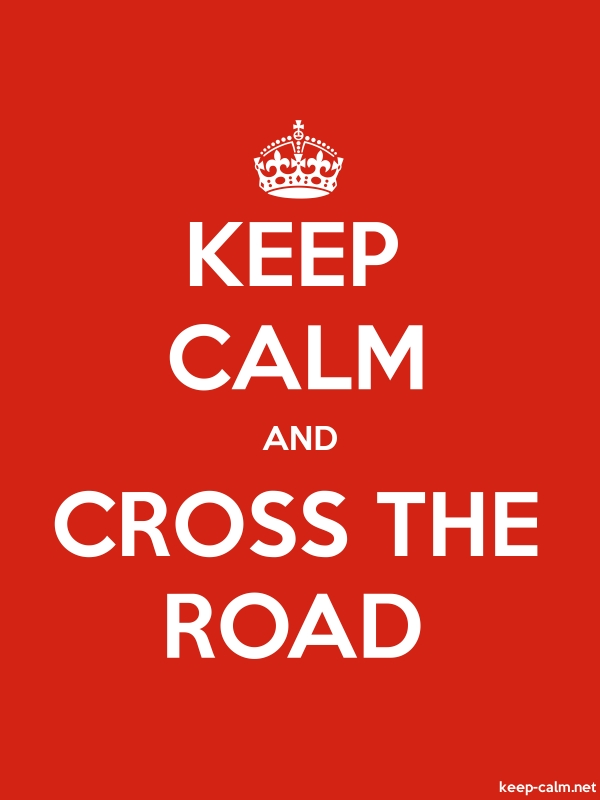 KEEP CALM AND CROSS THE ROAD - white/red - Default (600x800)