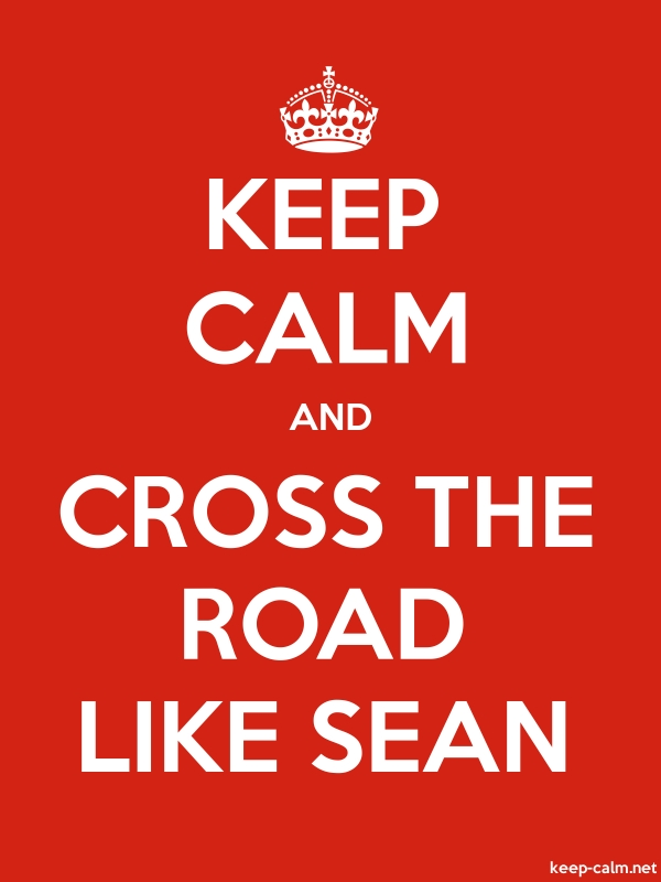 KEEP CALM AND CROSS THE ROAD LIKE SEAN - white/red - Default (600x800)