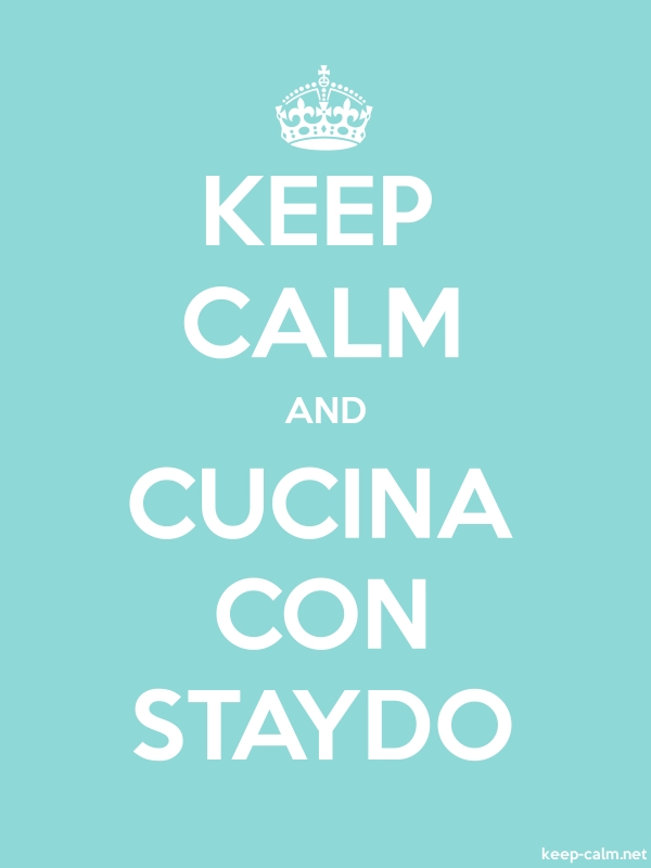 KEEP CALM AND CUCINA CON STAYDO - white/lightblue - Default (600x800)