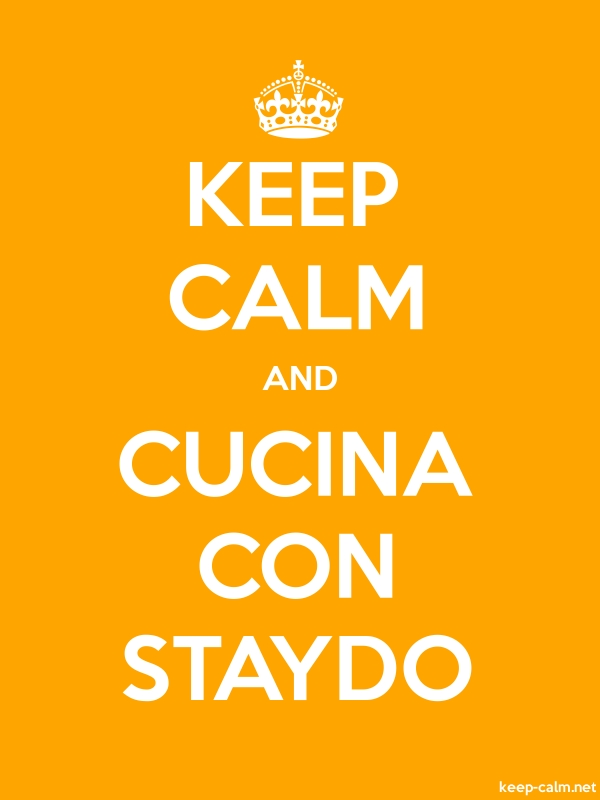 KEEP CALM AND CUCINA CON STAYDO - white/orange - Default (600x800)