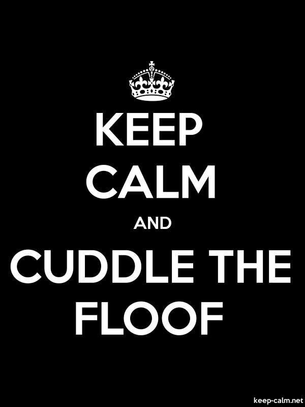 KEEP CALM AND CUDDLE THE FLOOF - white/black - Default (600x800)