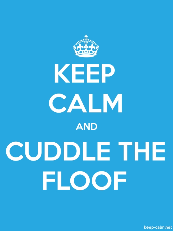 KEEP CALM AND CUDDLE THE FLOOF - white/blue - Default (600x800)