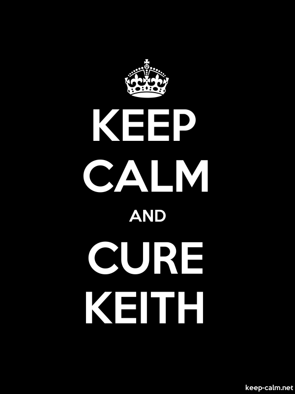 KEEP CALM AND CURE KEITH - white/black - Default (600x800)