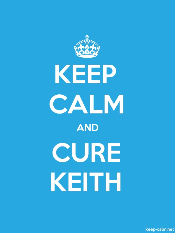 KEEP CALM AND CURE KEITH - white/blue - Default (600x800)