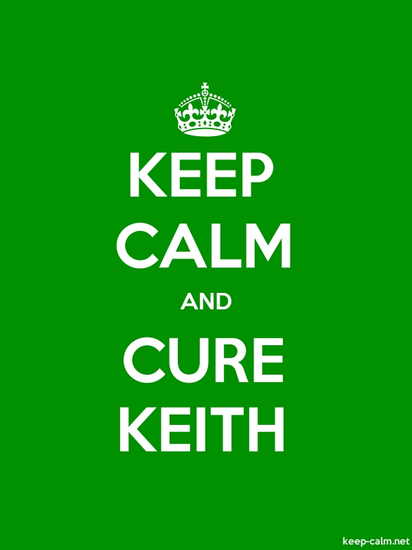 KEEP CALM AND CURE KEITH - white/green - Default (600x800)