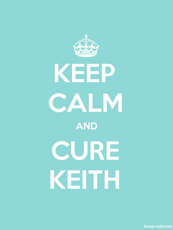 KEEP CALM AND CURE KEITH - white/lightblue - Default (600x800)