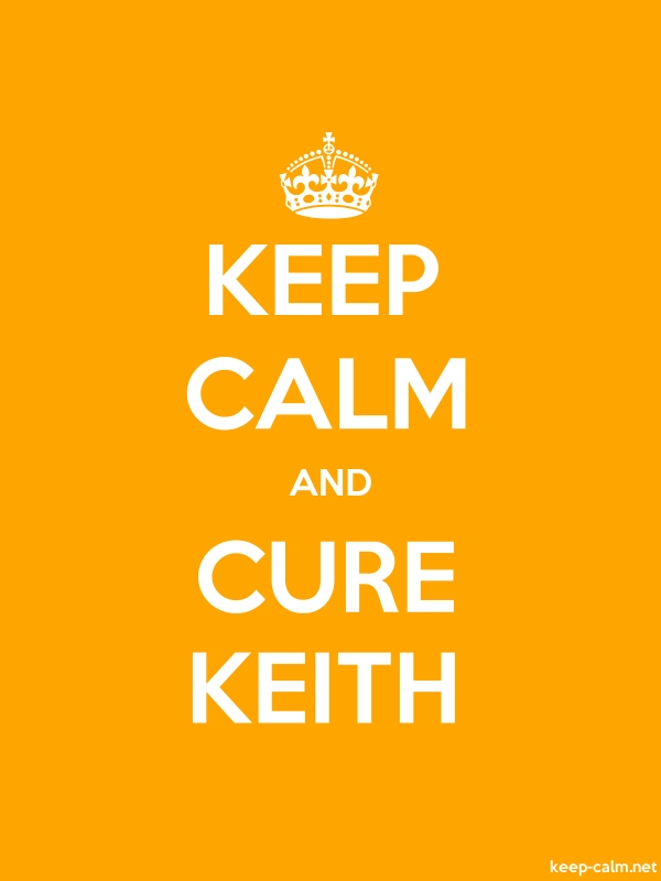 KEEP CALM AND CURE KEITH - white/orange - Default (600x800)